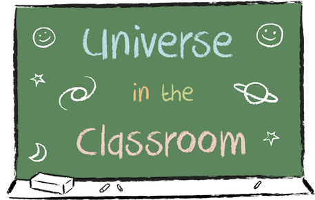 Universe in the Classroom